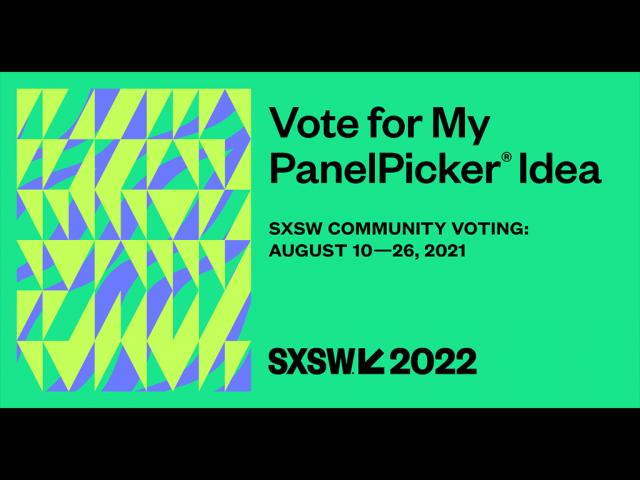 News_SXSW_2022_PanelPicker.png Image