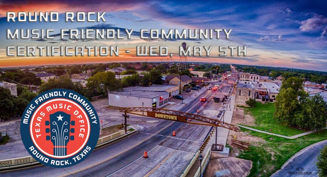 Round Rock To Be Certified at a Music Friendly Community on May 5th