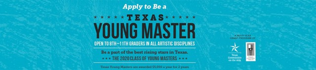 November 15 Deadline for 2020 Texas Commission on the Arts' + Texas Cultural Trust's Young Masters Grant Program