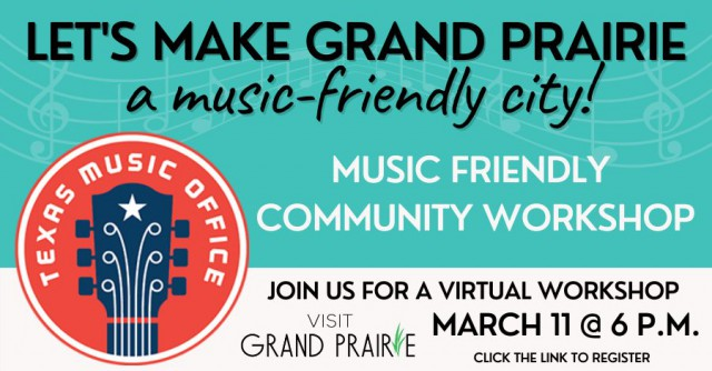 Texas Music Office Virtual Music Friendly Community Workshop in Grand Prairie