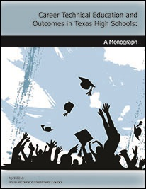 Career and Technical Education and Outcomes in Texas High Schools: A Monograph